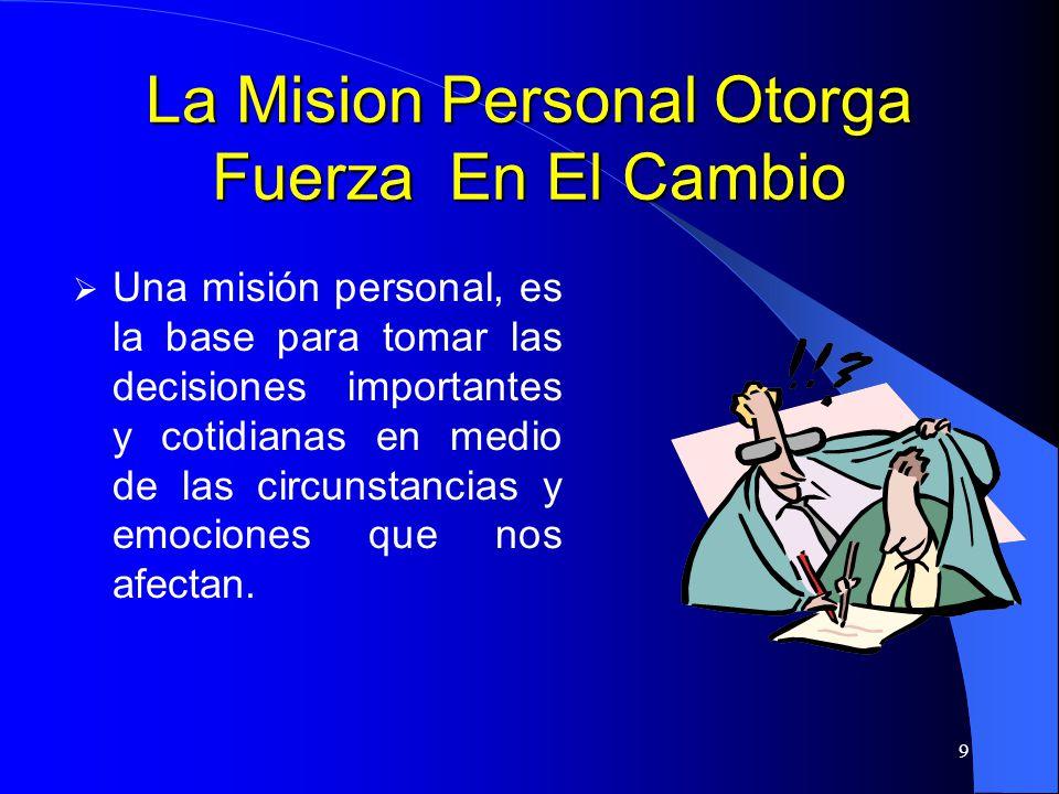 La Mision Personal Otorga Fuerza En El Cambio