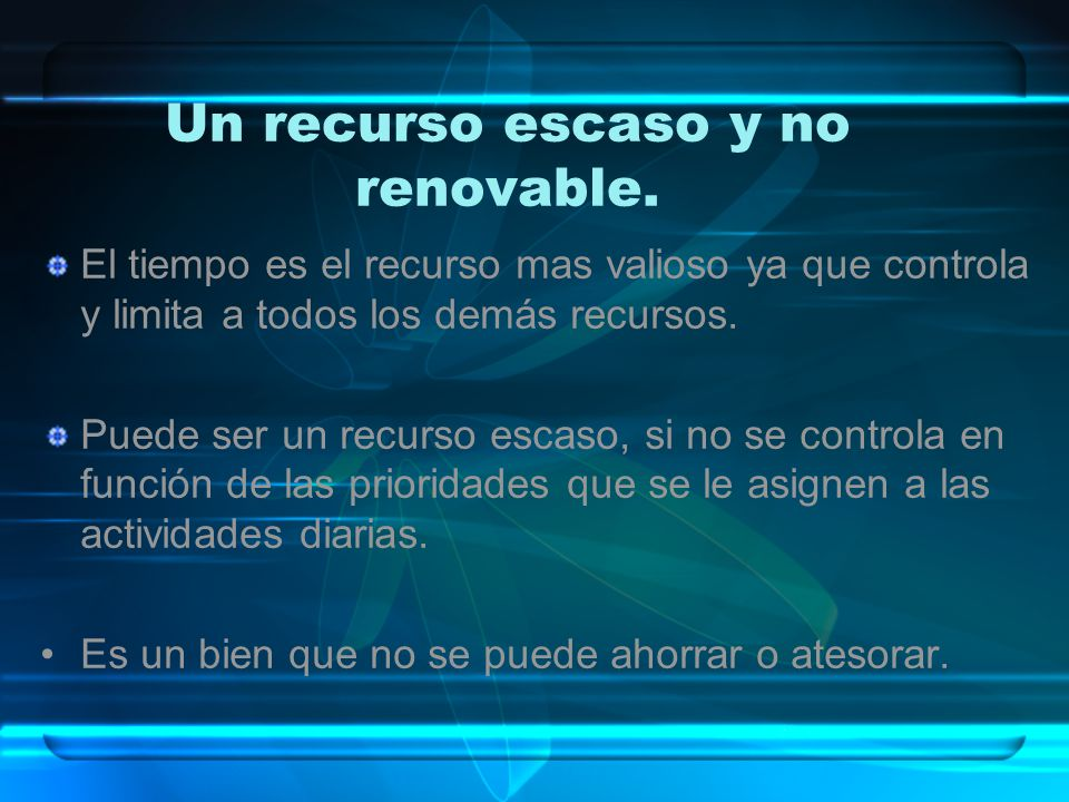 Un recurso escaso y no renovable.