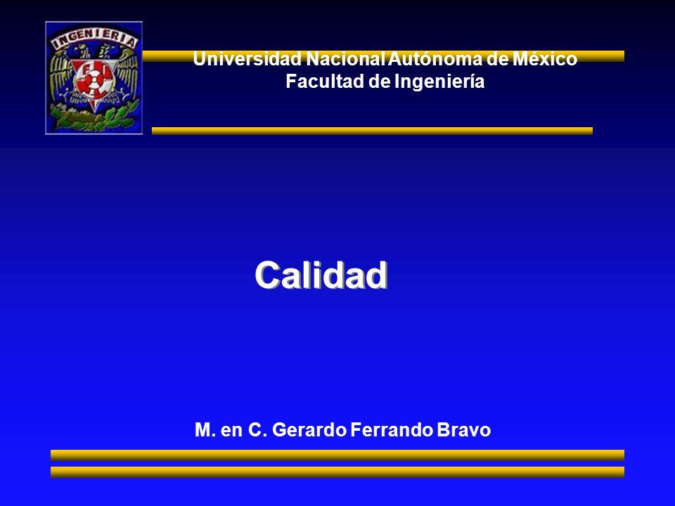 Calidad Universidad Nacional Autónoma de México Facultad de Ingeniería