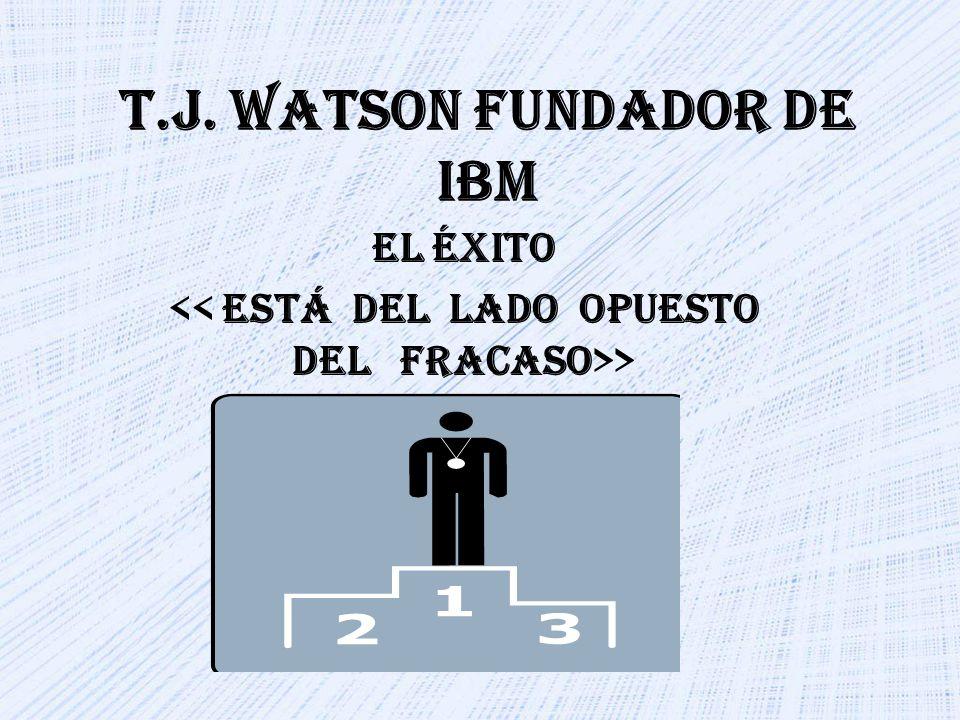 T.J. WATSON FUNDADOR DE IBM