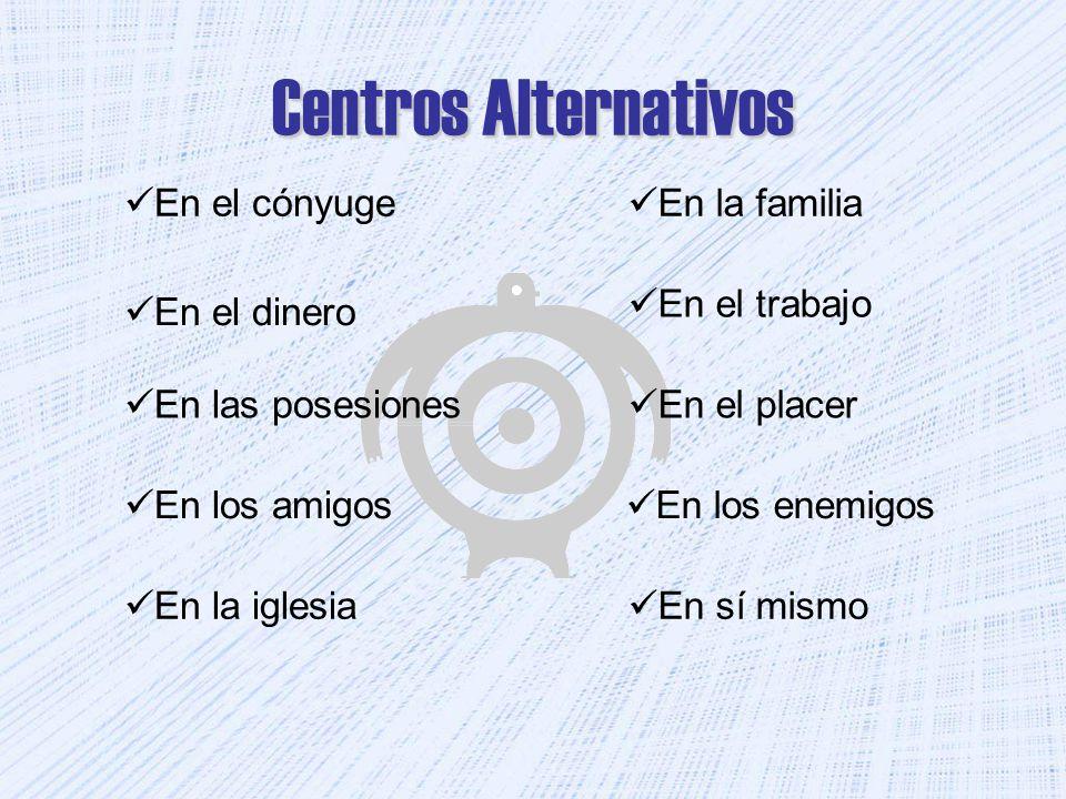 Centros Alternativos En el cónyuge En la familia En el trabajo