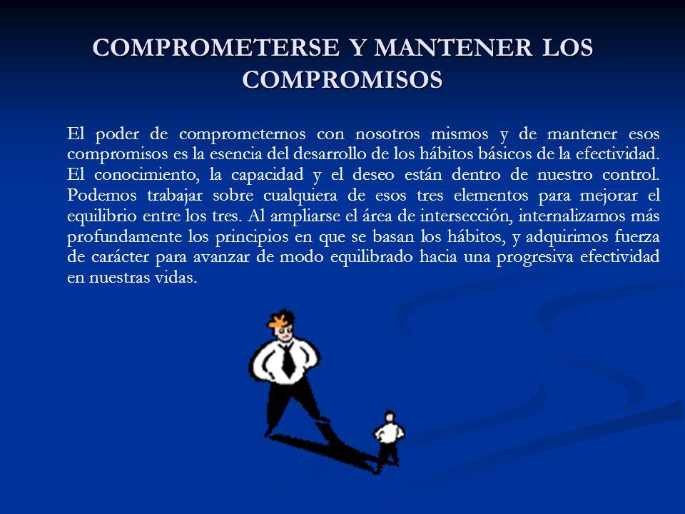 COMPROMETERSE Y MANTENER LOS COMPROMISOS