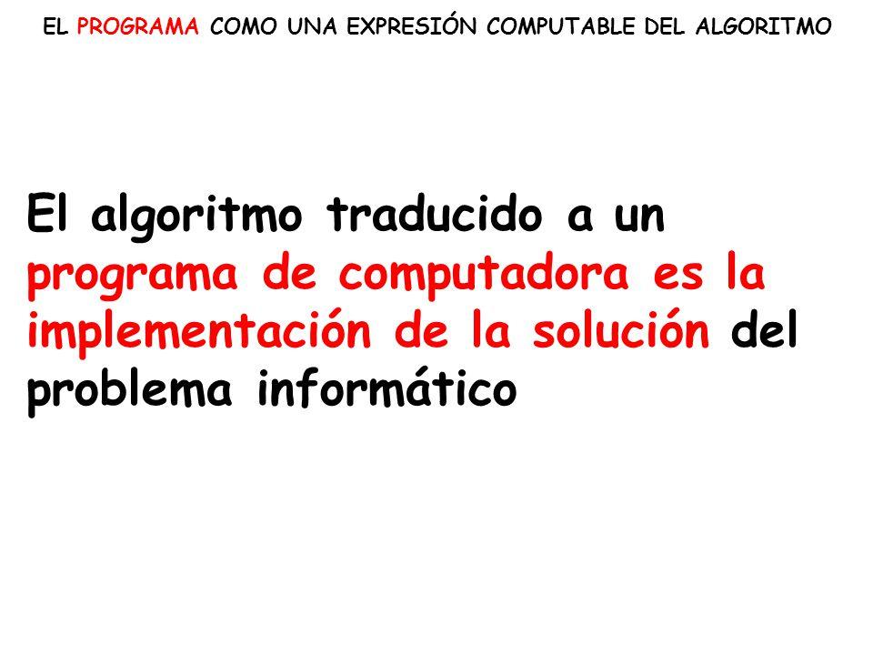 EL PROGRAMA COMO UNA EXPRESIÓN COMPUTABLE DEL ALGORITMO