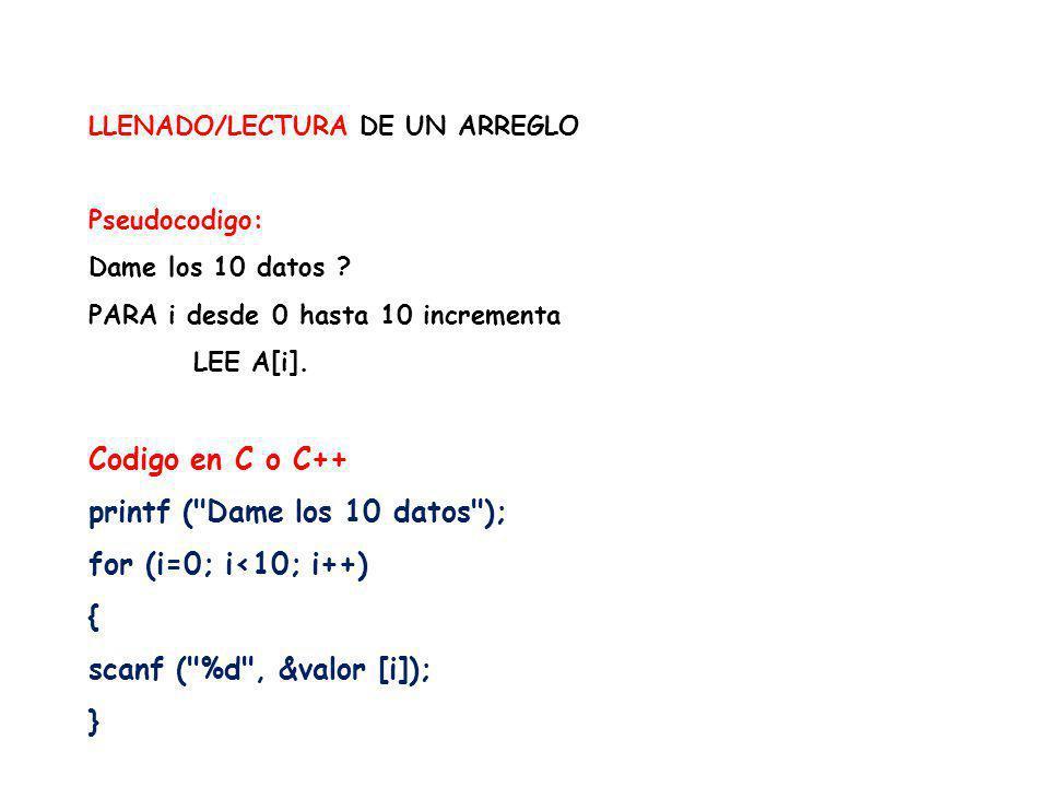 printf ( Dame los 10 datos ); for (i=0; i<10; i++) {
