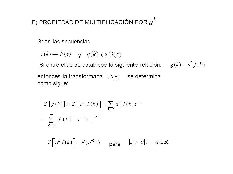 E) PROPIEDAD DE MULTIPLICACIÓN POR