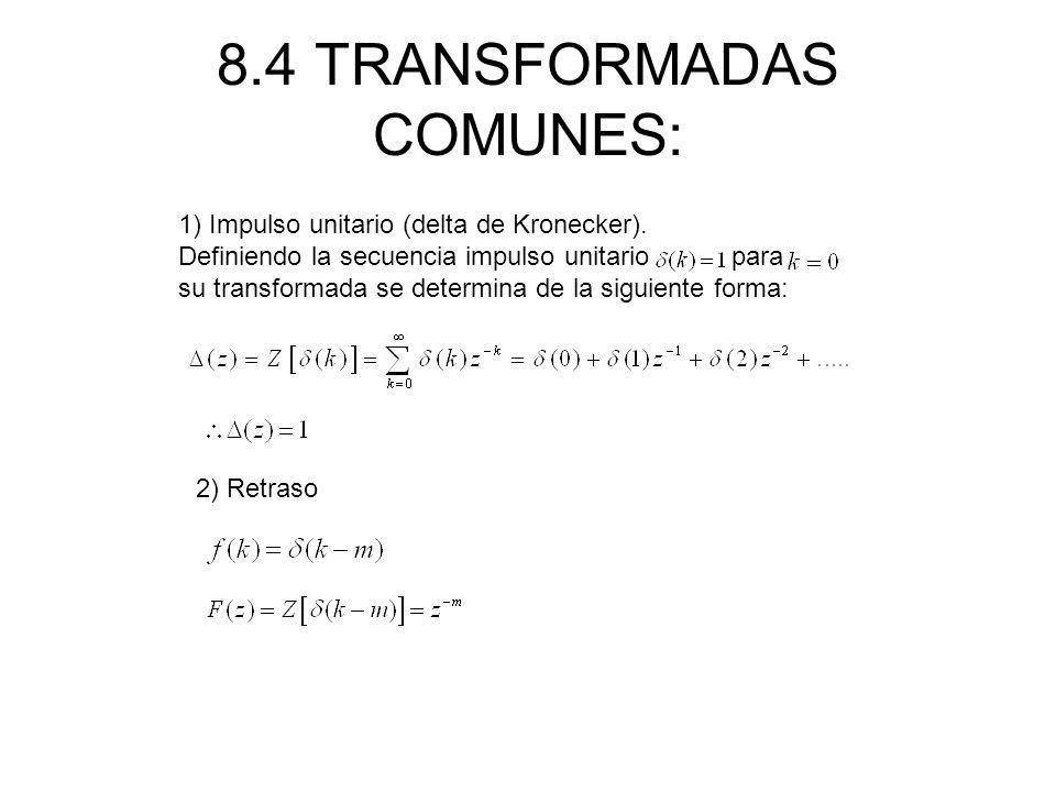 8.4 TRANSFORMADAS COMUNES: