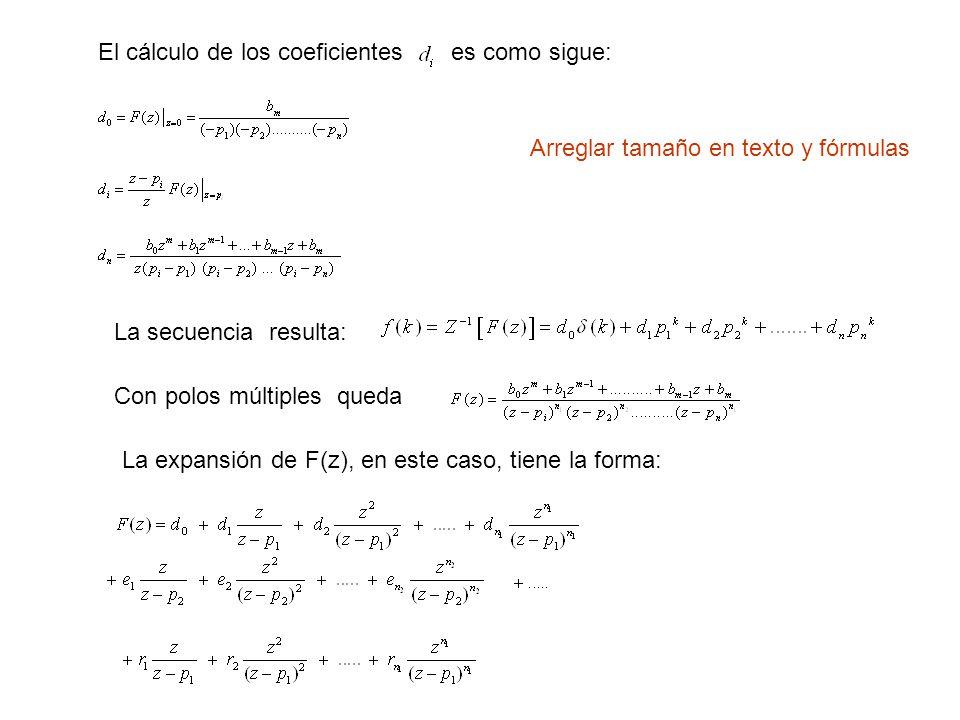 El cálculo de los coeficientes es como sigue: