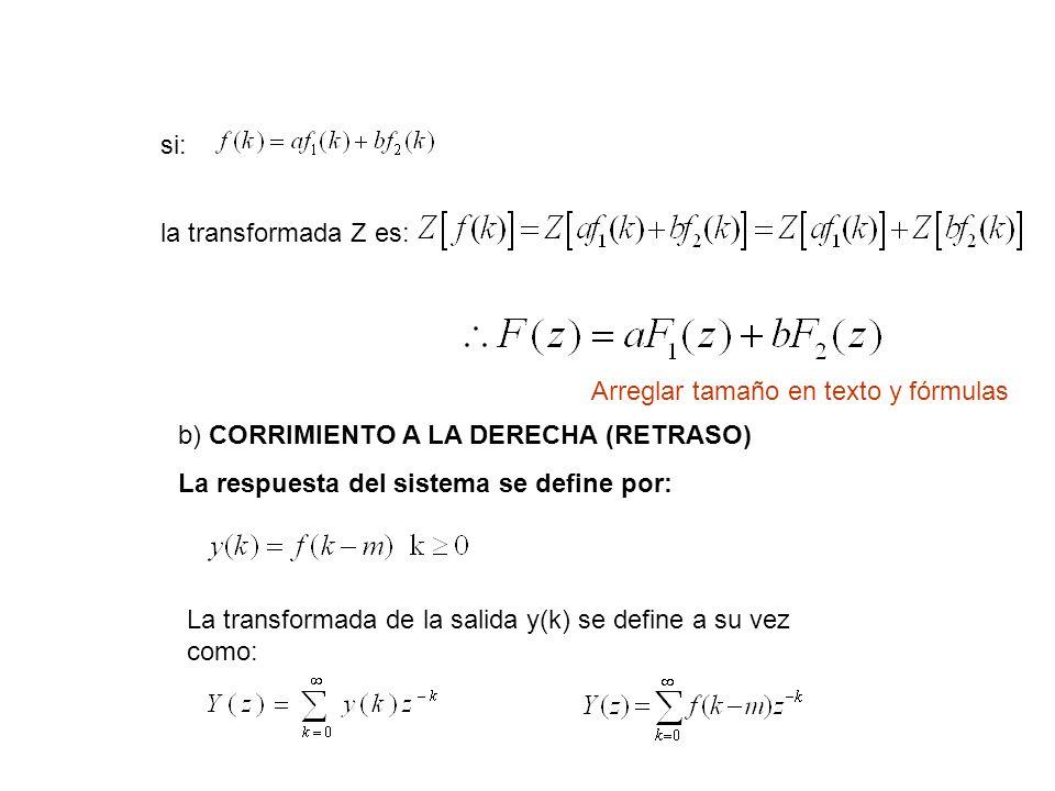 si: la transformada Z es: Arreglar tamaño en texto y fórmulas. b) CORRIMIENTO A LA DERECHA (RETRASO)