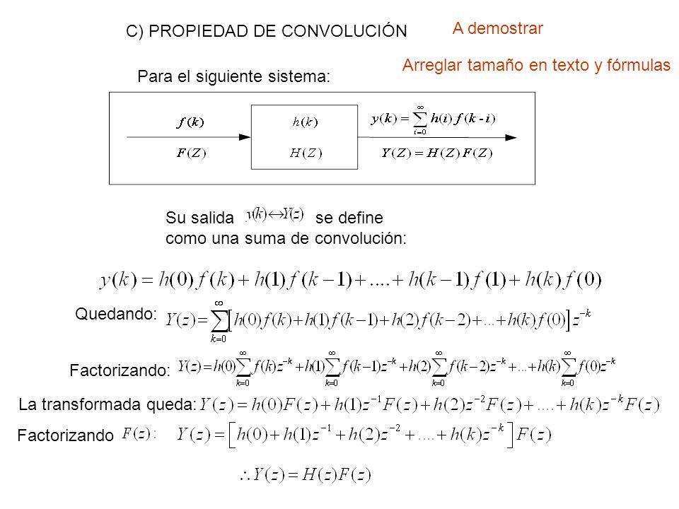 C) PROPIEDAD DE CONVOLUCIÓN