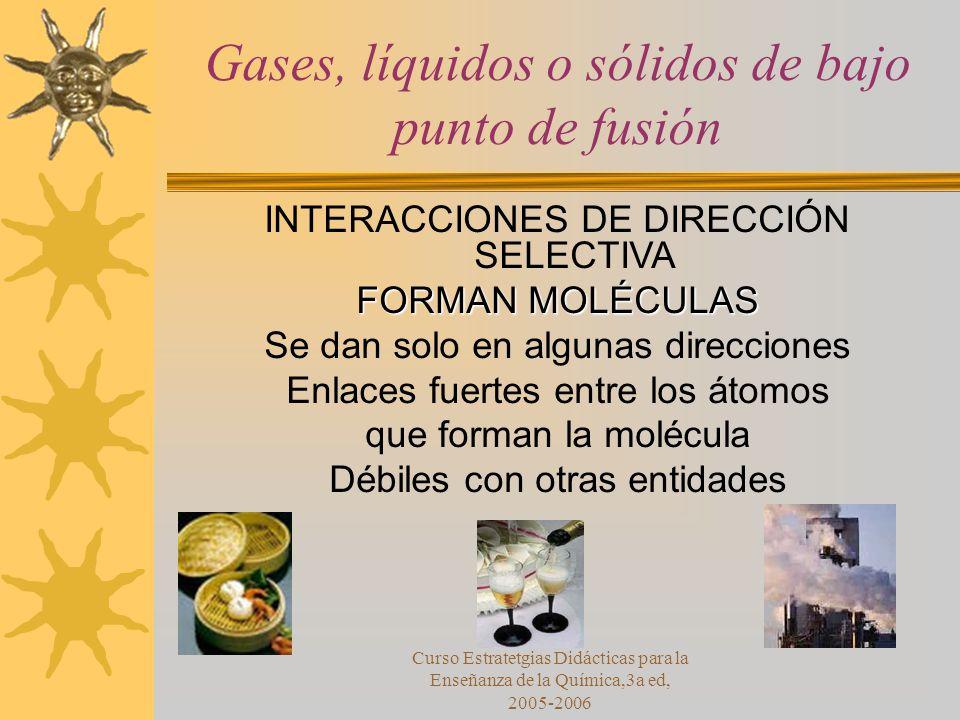Gases, líquidos o sólidos de bajo punto de fusión