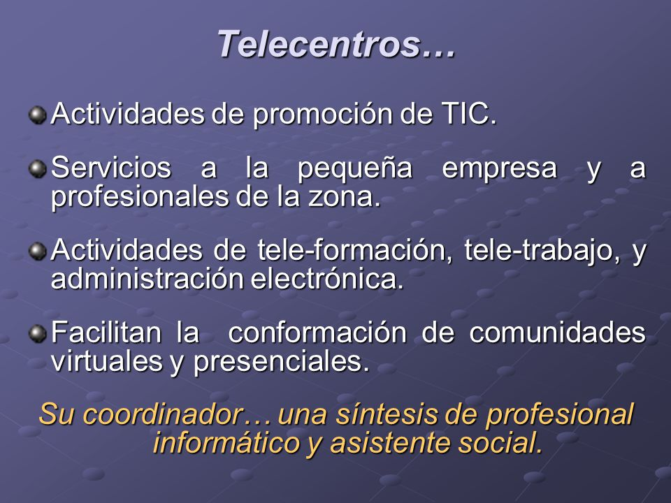 Telecentros… Actividades de promoción de TIC.