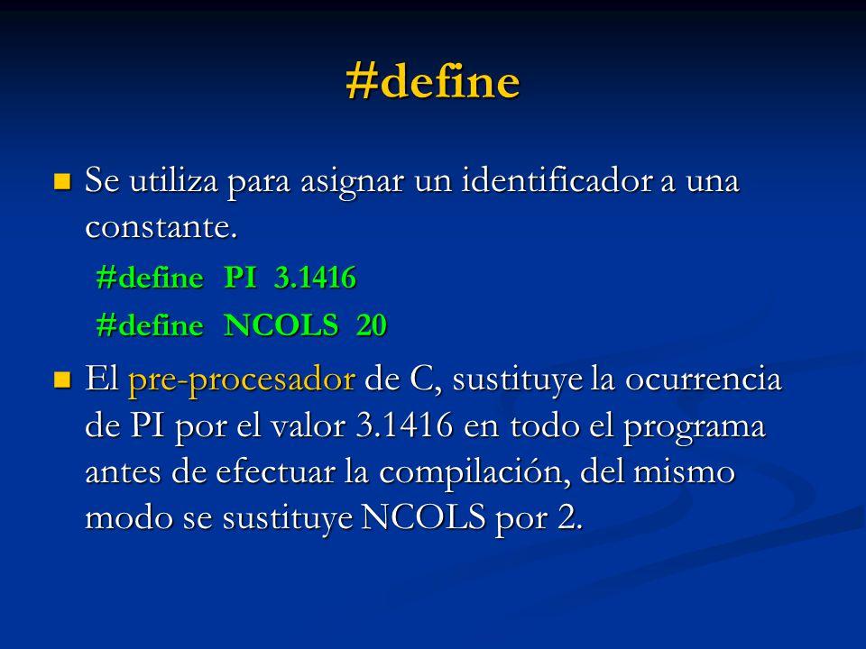 #define Se utiliza para asignar un identificador a una constante.