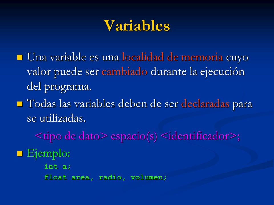 <tipo de dato> espacio(s) <identificador>;
