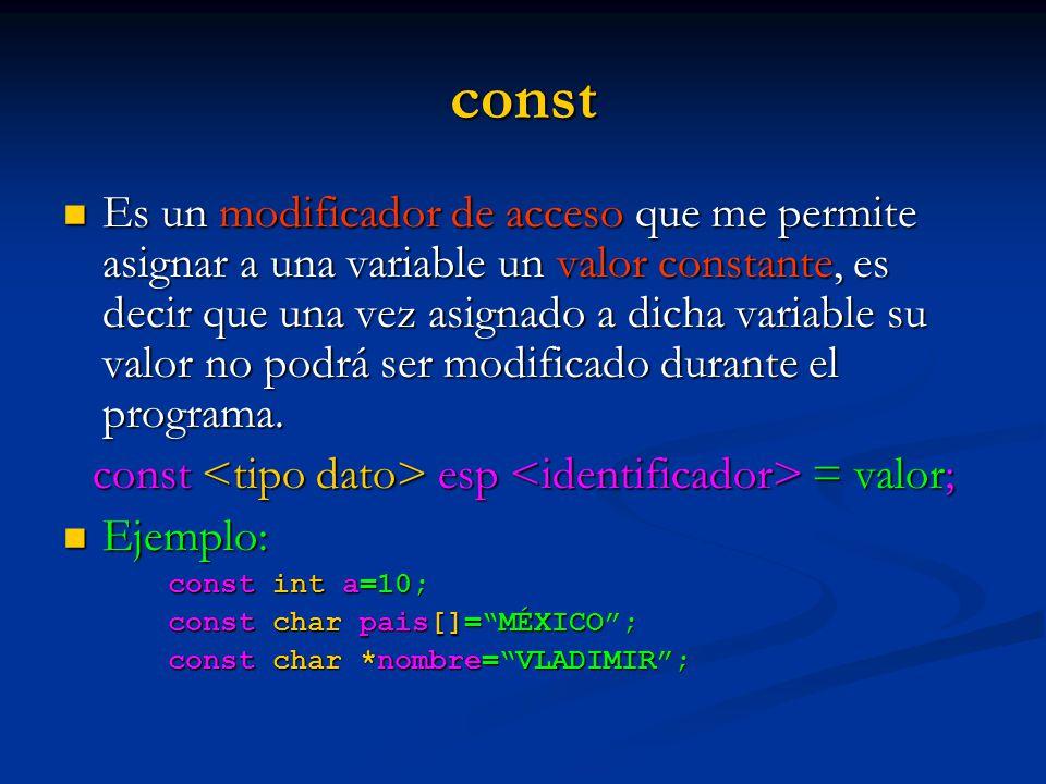const <tipo dato> esp <identificador> = valor;