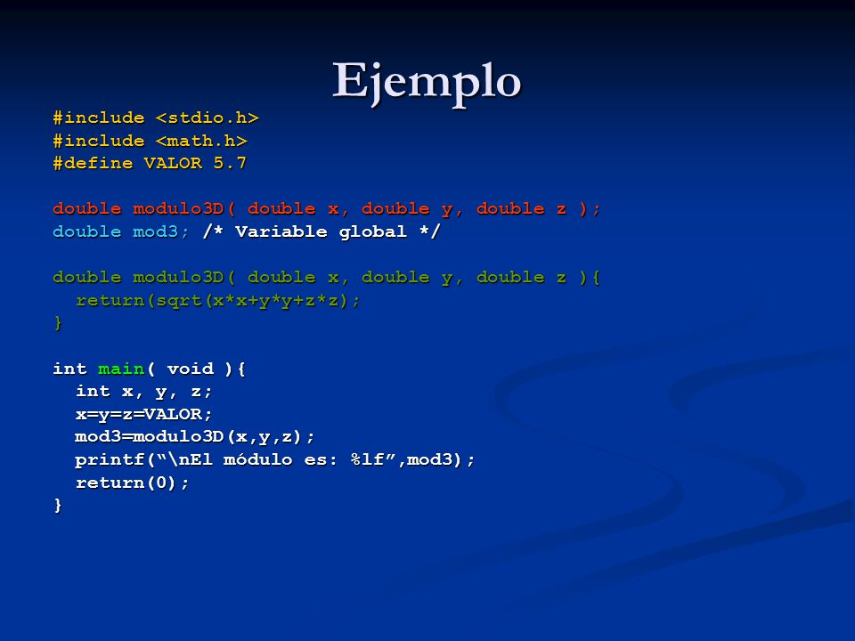 Ejemplo #include <stdio.h> #include <math.h>