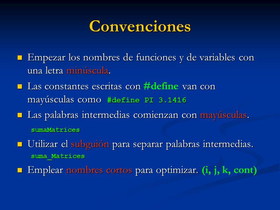 Convenciones Empezar los nombres de funciones y de variables con una letra minúscula.