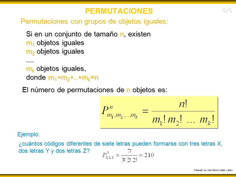 PERMUTACIONES 4/4 Permutaciones con grupos de objetos iguales: