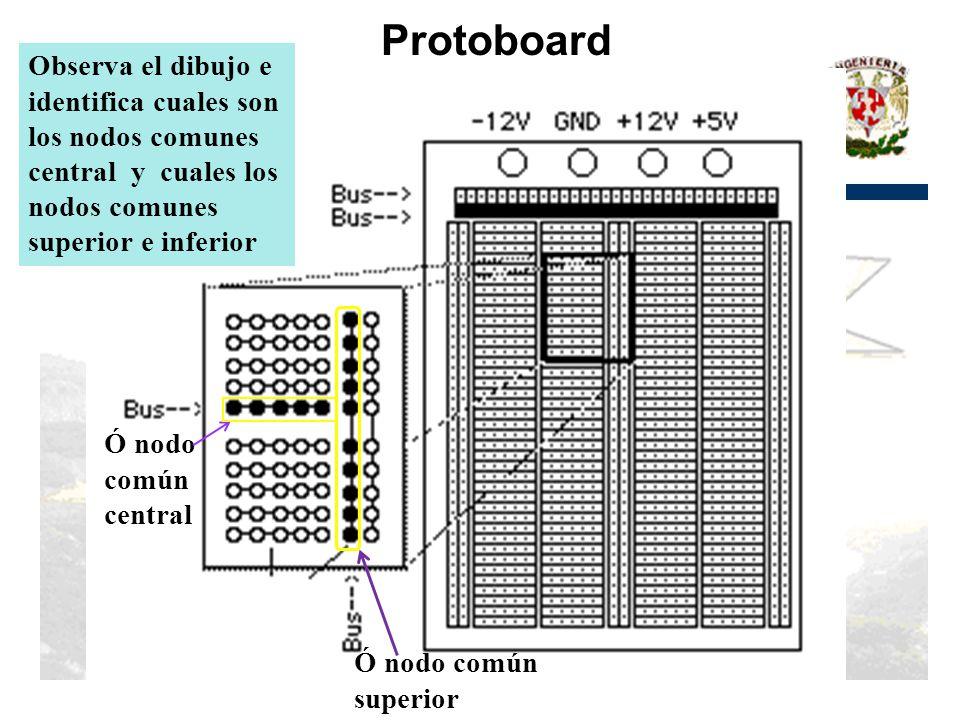 Protoboard Observa el dibujo e identifica cuales son los nodos comunes central y cuales los nodos comunes superior e inferior.