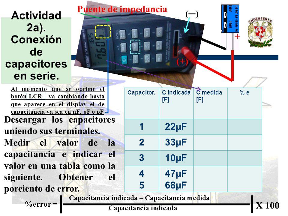Actividad 2a). Conexión de capacitores en serie.