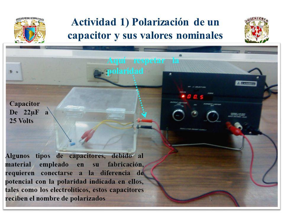 Actividad 1) Polarización de un capacitor y sus valores nominales