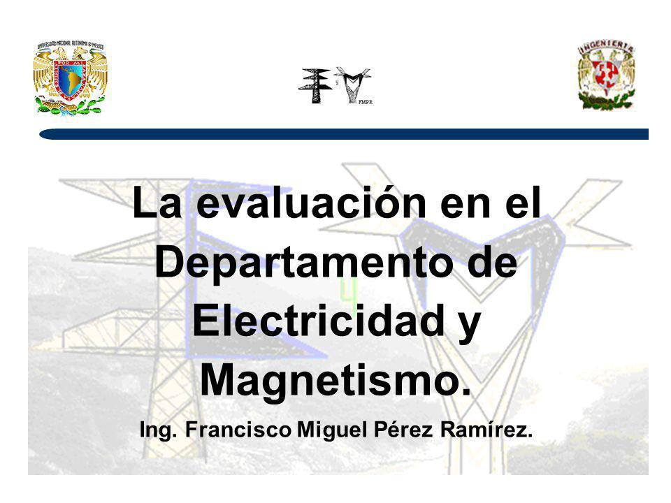 La evaluación en el Departamento de Electricidad y Magnetismo.