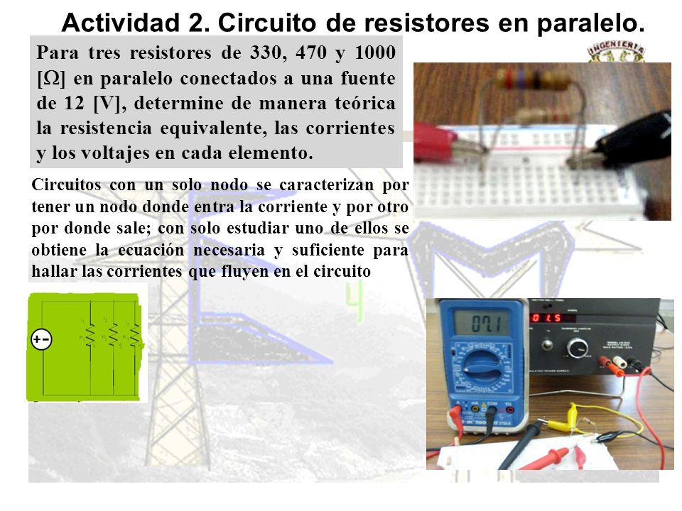 Actividad 2. Circuito de resistores en paralelo.