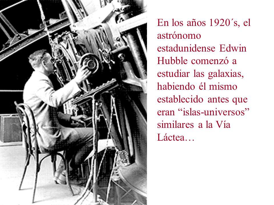 En los años 1920´s, el astrónomo estadunidense Edwin Hubble comenzó a estudiar las galaxias, habiendo él mismo establecido antes que eran islas-universos similares a la Vía Láctea…