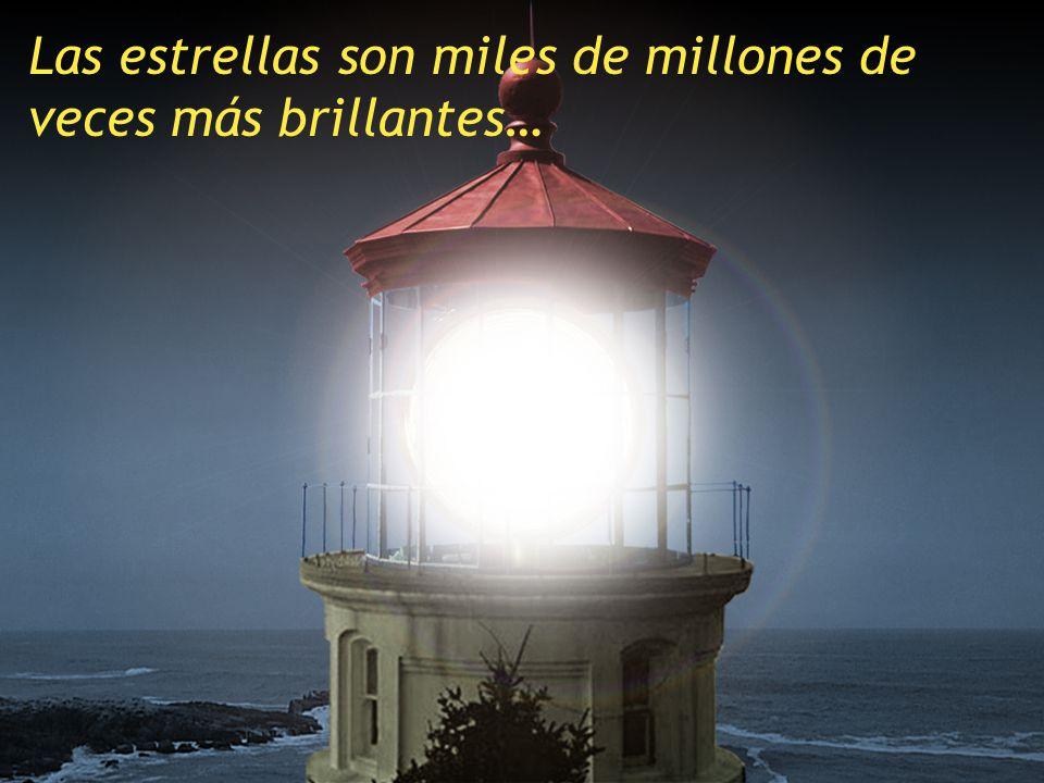 Las estrellas son miles de millones de veces más brillantes…