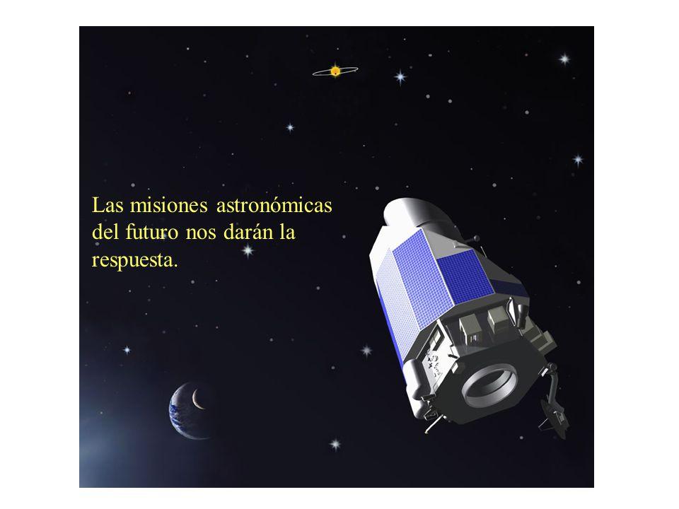Las misiones astronómicas del futuro nos darán la respuesta.