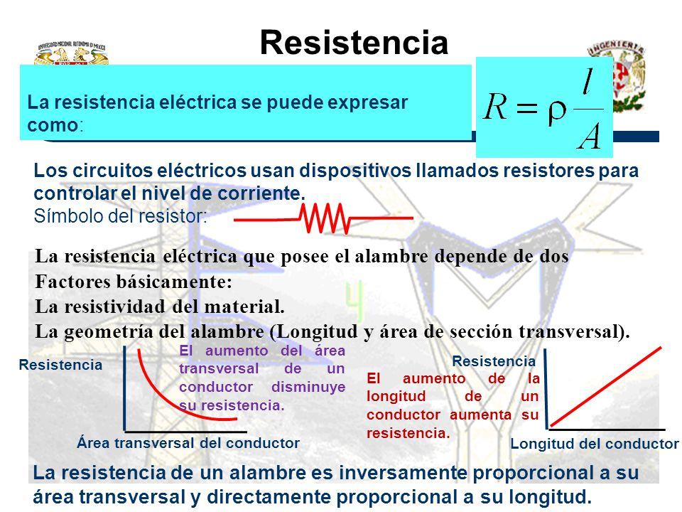 Resistencia La resistencia eléctrica se puede expresar como: