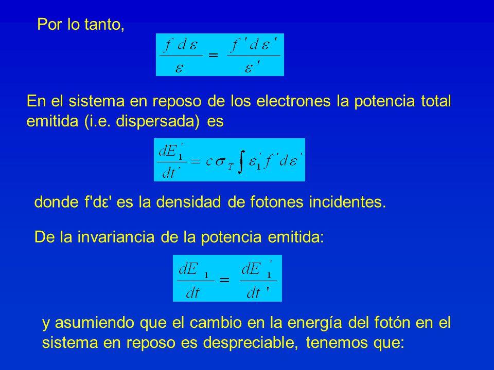 Por lo tanto, En el sistema en reposo de los electrones la potencia total. emitida (i.e. dispersada) es.