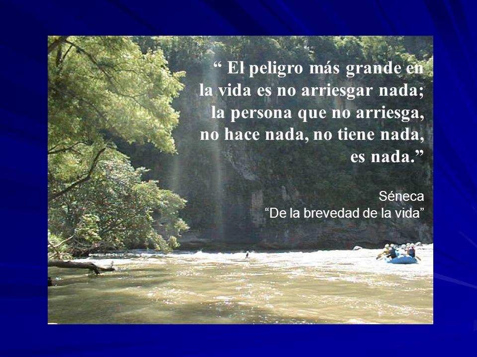 El peligro más grande en la vida es no arriesgar nada;