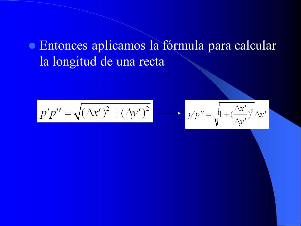 Entonces aplicamos la fórmula para calcular la longitud de una recta