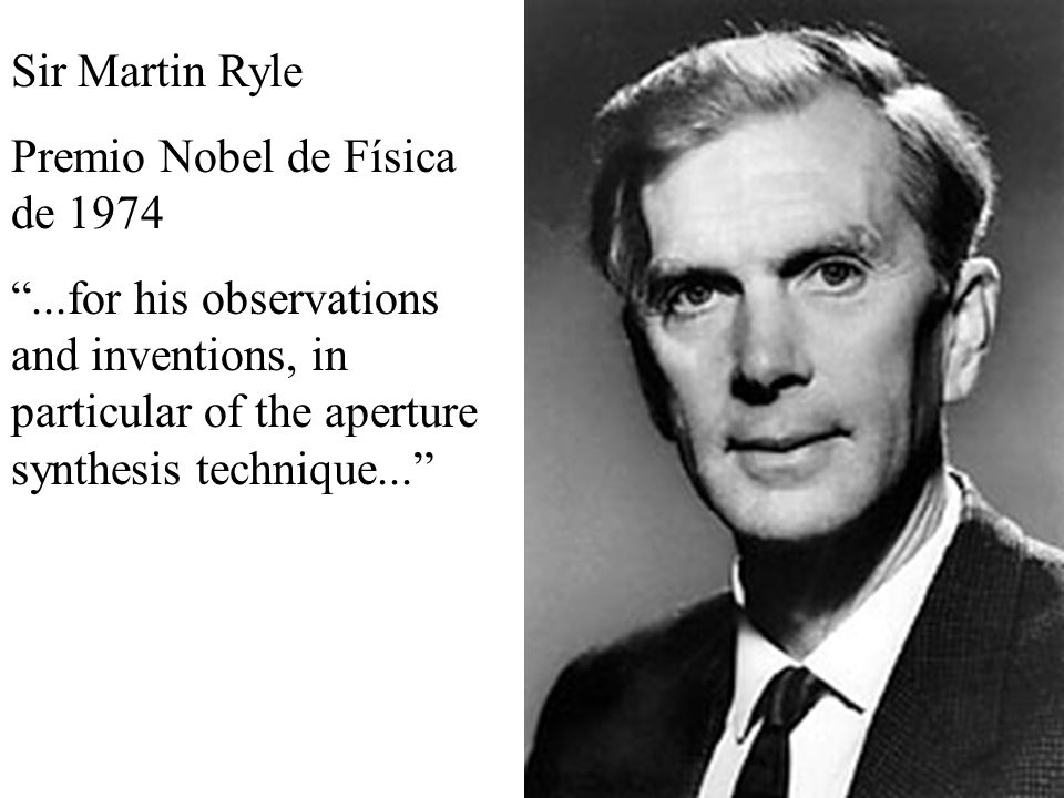 Sir Martin Ryle Premio Nobel de Física de 1974.