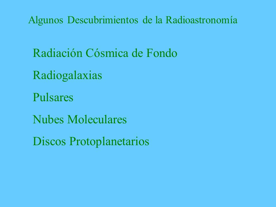 Radiación Cósmica de Fondo Radiogalaxias Pulsares Nubes Moleculares