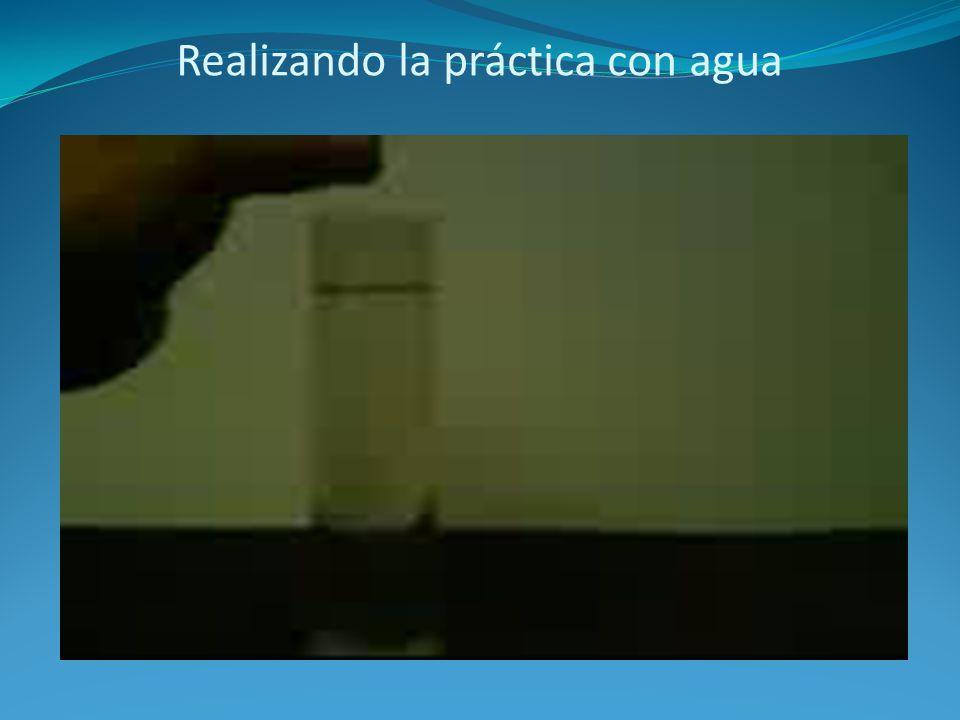 Realizando la práctica con agua