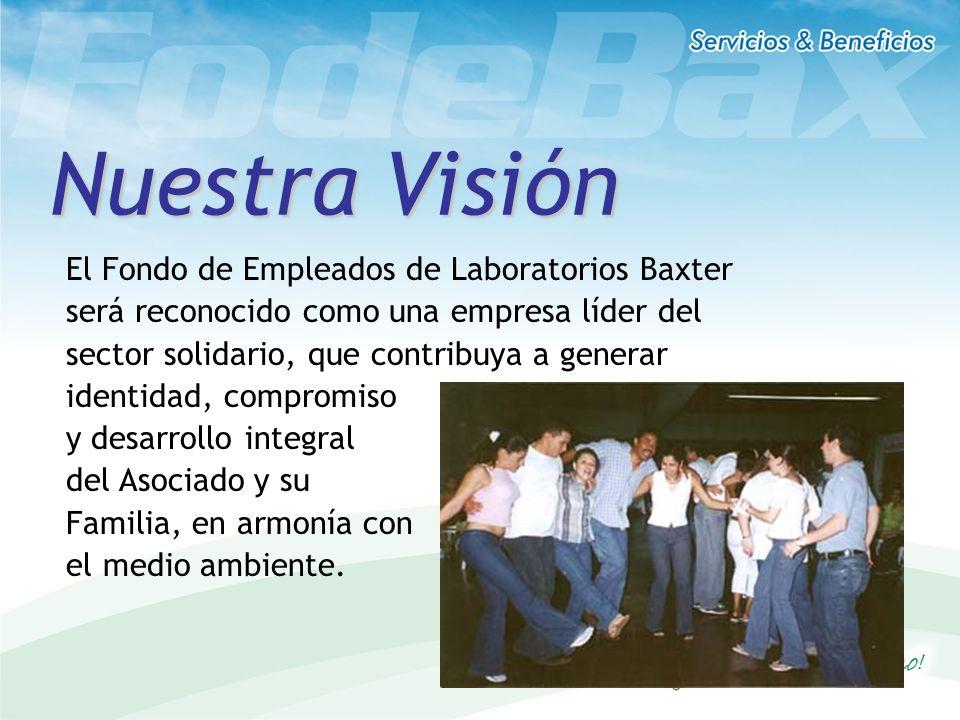 Nuestra Visión El Fondo de Empleados de Laboratorios Baxter