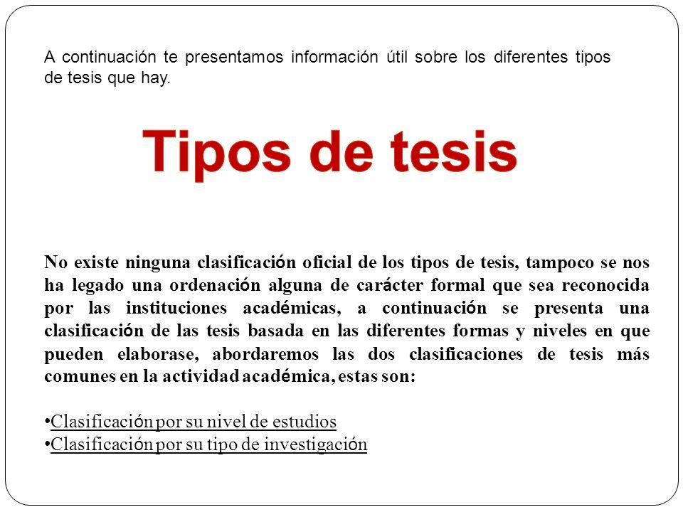 A continuación te presentamos información útil sobre los diferentes tipos de tesis que hay.