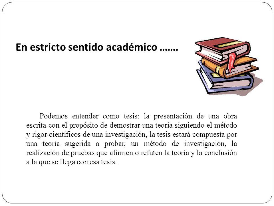 En estricto sentido académico …….