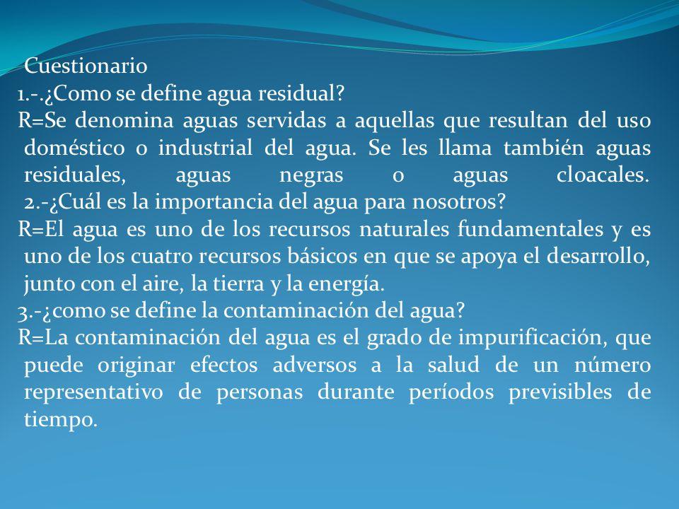 Cuestionario 1.-.¿Como se define agua residual