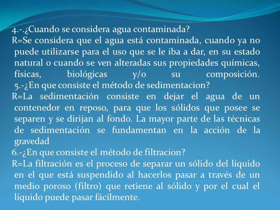4.-.¿Cuando se considera agua contaminada