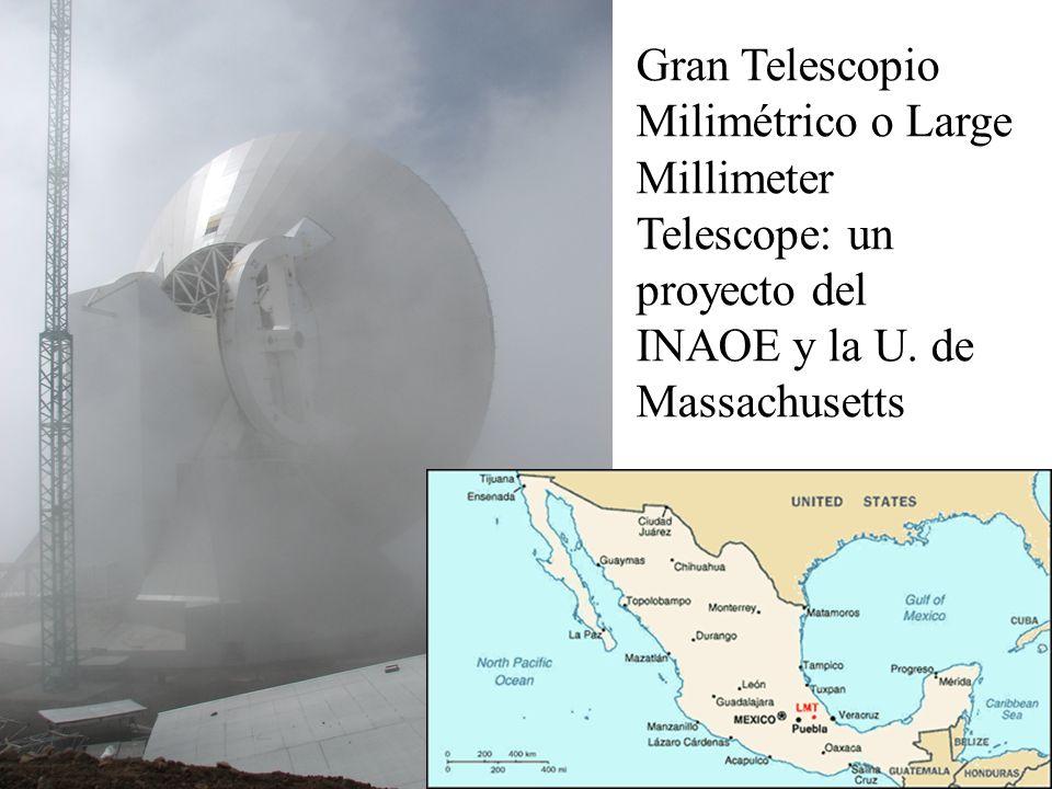 Gran Telescopio Milimétrico o Large Millimeter Telescope: un proyecto del INAOE y la U. de Massachusetts