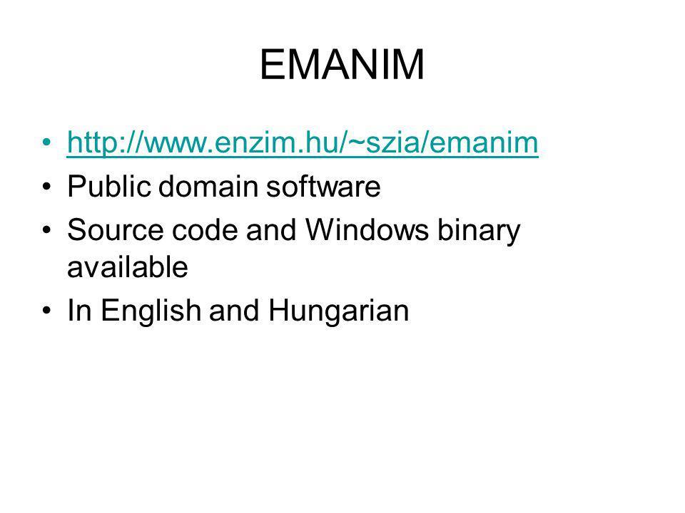 EMANIM http://www.enzim.hu/~szia/emanim Public domain software