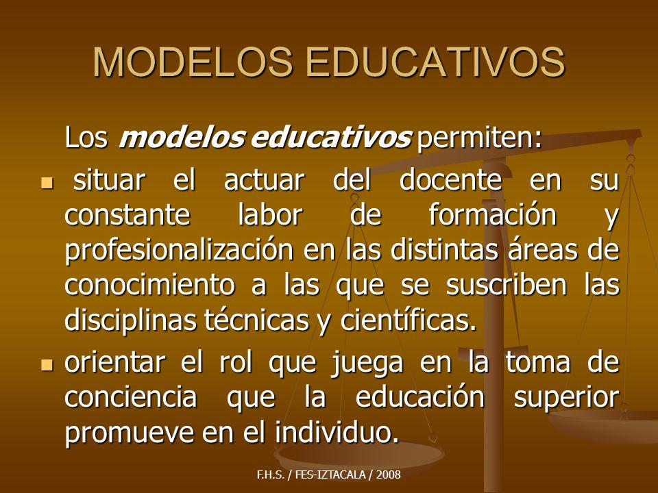 MODELOS EDUCATIVOS Los modelos educativos permiten: