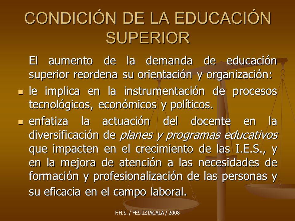CONDICIÓN DE LA EDUCACIÓN SUPERIOR