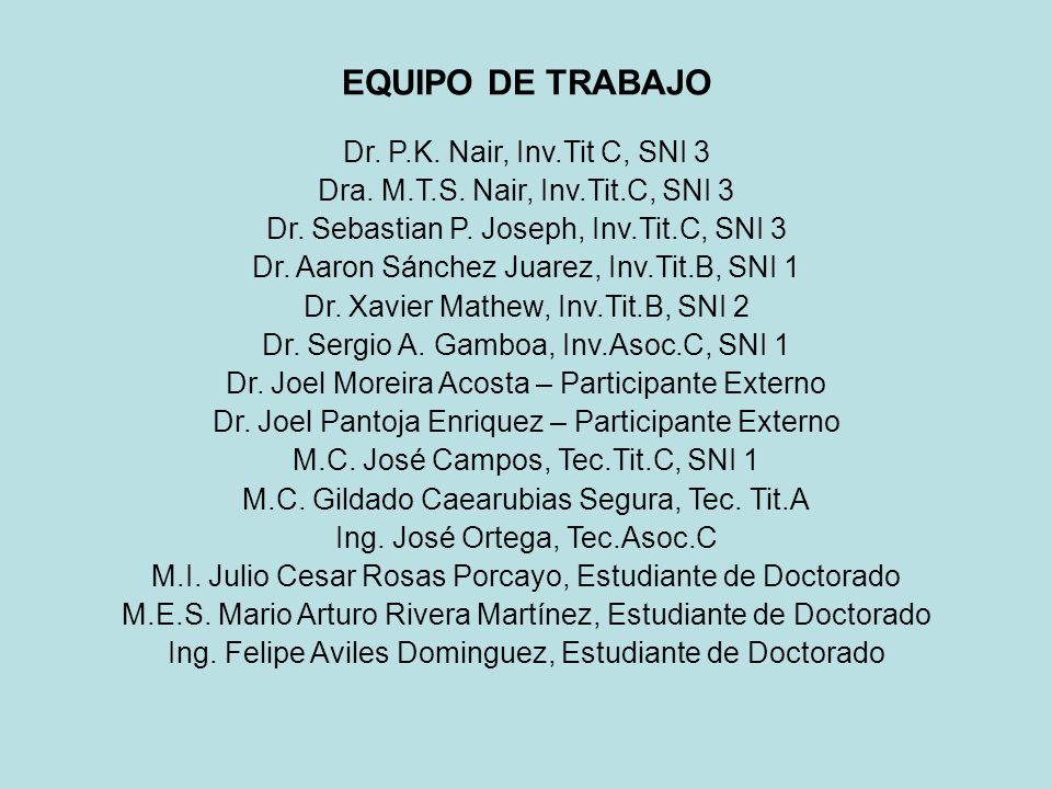 EQUIPO DE TRABAJO Dr. P.K. Nair, Inv.Tit C, SNI 3