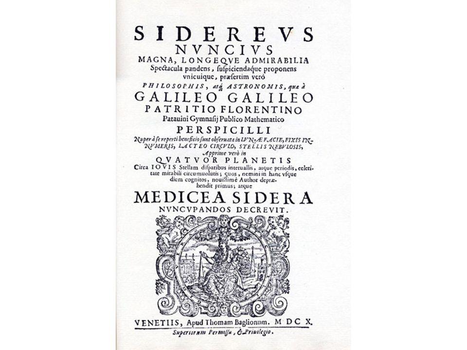 Este y sus demás descubrimientos de 1609 y 1610 los iba a reportar Galileo en un folleto titulado El Mensajero Sideral.
