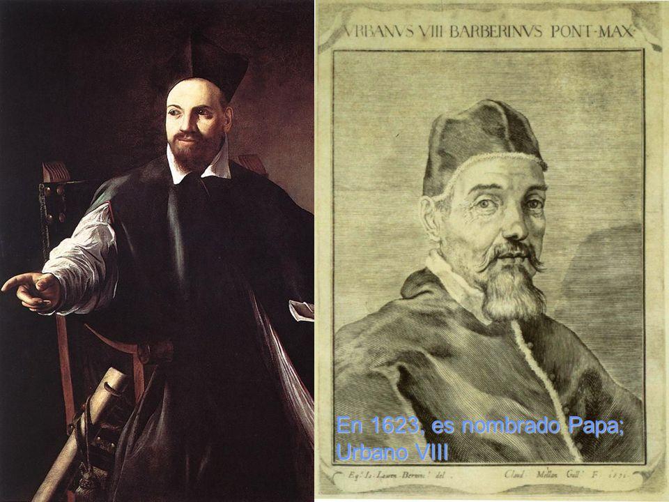 En 1623, es nombrado Papa; Urbano VIII