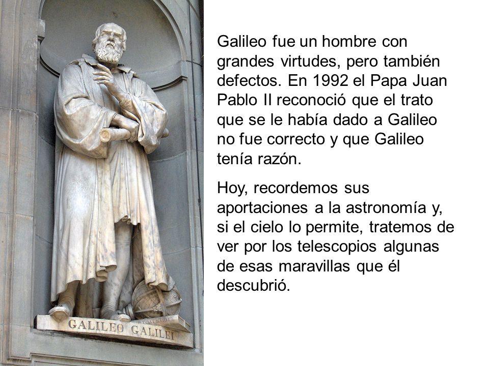 Galileo fue un hombre con grandes virtudes, pero también defectos