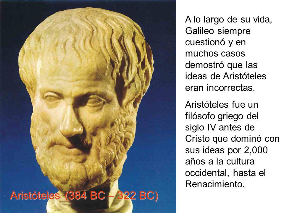 A lo largo de su vida, Galileo siempre cuestionó y en muchos casos demostró que las ideas de Aristóteles eran incorrectas.